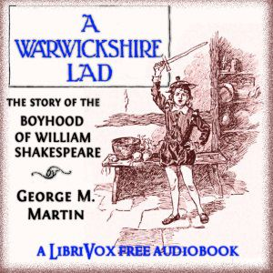 Warwickshire Lad: The Story of the Boyhood of William Shakespeare