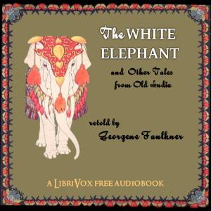 White Elephant And Other Tales from Old India Retold