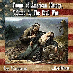 Poems of American History, Volume 4, The Civil War