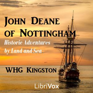 John Deane of Nottingham: Historic Adventures by Land and Sea
