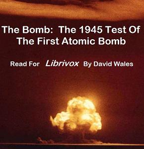 Bomb: The 1945 Test of the First Atomic Bomb