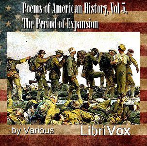 Poems of American History, Volume 5, The Period of Expansion