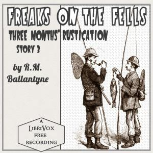 Freaks on the Fells: Three Months' Rustication, Story 3