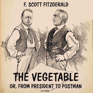 Vegetable; or, From President to Postman