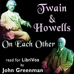 Twain and Howells On Each Other