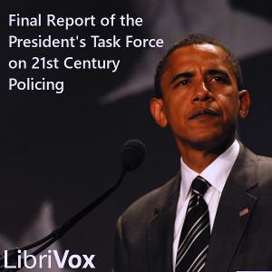 Final Report of the President's Task Force on 21st Century Policing