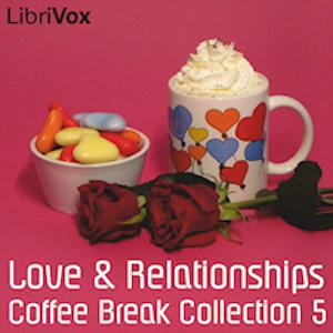 Coffee Break Collection 005 - Love and Relationships
