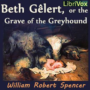 Beth Gêlert, or the Grave of the Greyhound
