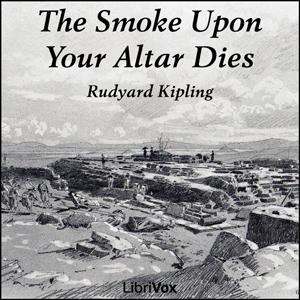 Smoke Upon Your Altar Dies