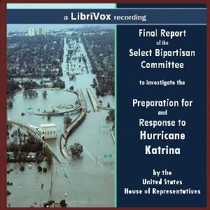 Failure of Initiative: Final Report of the Select Bipartisan Committee to Investigate the Preparation for and Response to Hurricane Katrina