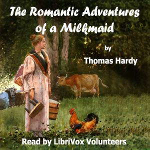 Romantic Adventures of a Milkmaid