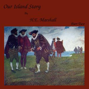 Our Island Story, Part 2